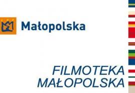 FILMOTEKA MAŁOPOLSKA - RUSZYŁ NABÓR WNIOSKÓW