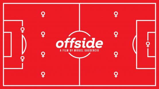 OFFSIDE | reż. Miguel Gaudencio